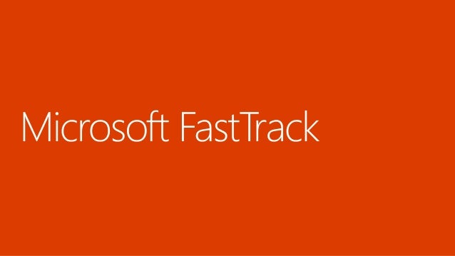 Microsoft Office 365 Adoption Fasttrack And Fasttrack Center