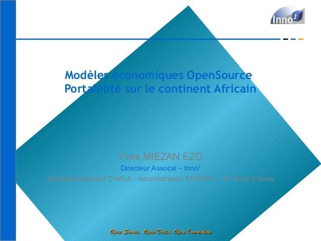 Modèles économiques OpenSource     Portabilité sur le continent Africain                     Yves MIEZAN EZO              ...