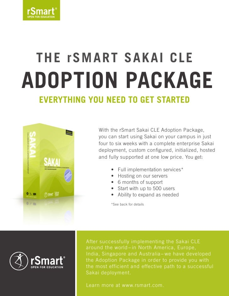 The rSmarT Sakai CL e adopTion paCkage  everyThing you need To geT STarTed                   With the rSmart Sakai CLE Ado...