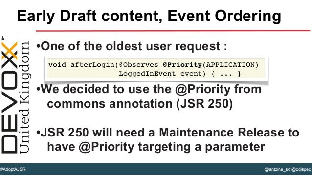 @antoine_sd @cdispec#AdoptAJSR •One of the oldest user request : •We decided to use the @Priority from commons annotation ...