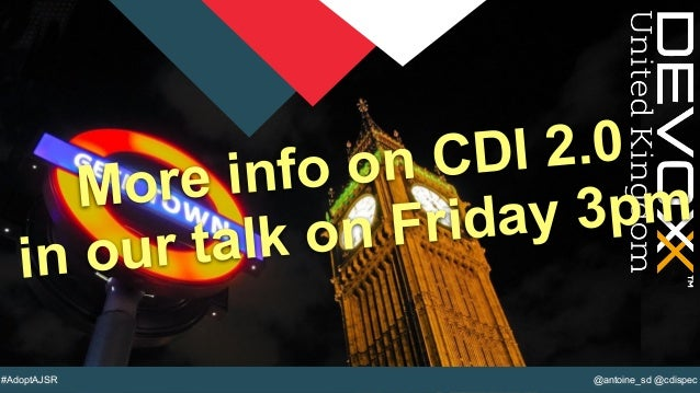 @YourTwitterHandle@antoine_sd @cdispec#AdoptAJSR More info on CDI 2.0 in our talk on Friday 3pm
