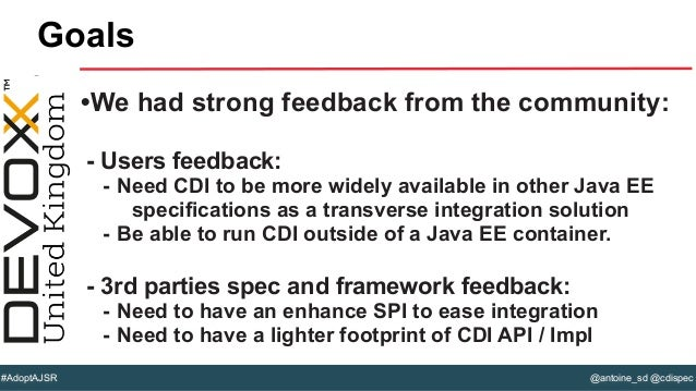 @antoine_sd @cdispec#AdoptAJSR •We had strong feedback from the community: - Users feedback: - Need CDI to be more widely ...