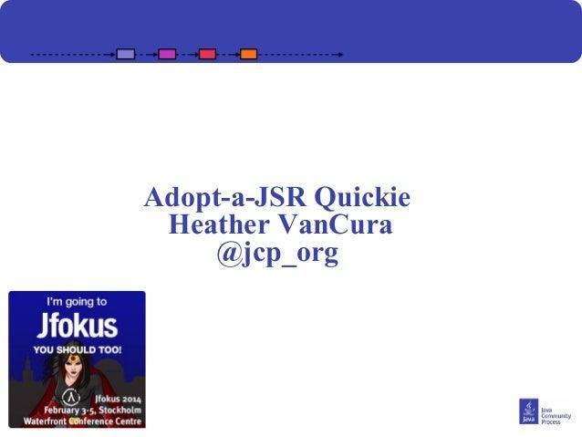Adopt-a-JSR Quickie Heather VanCura @jcp_org  1