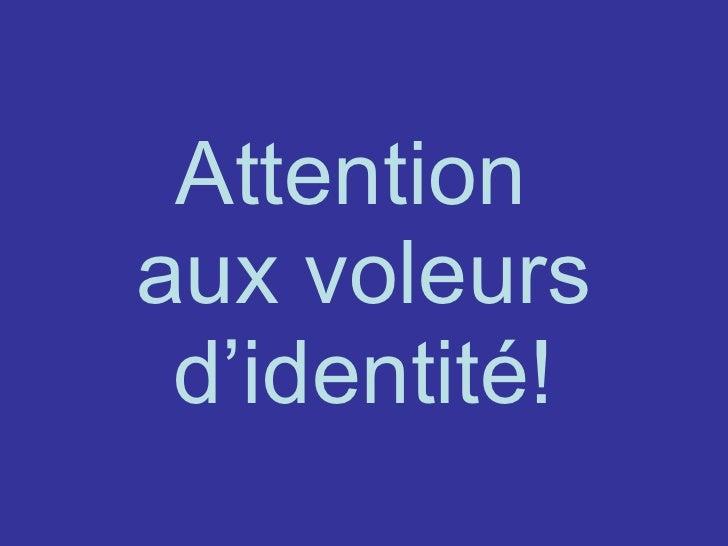 Attention  aux voleurs d'identité!