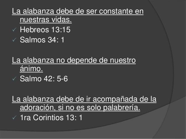 COMO DEBE DE SER LA  ALABANZA  CONGREGACIONAL  • La alabanza debe de ser el primer  elemento de nuestro culto.   Salmo 10...