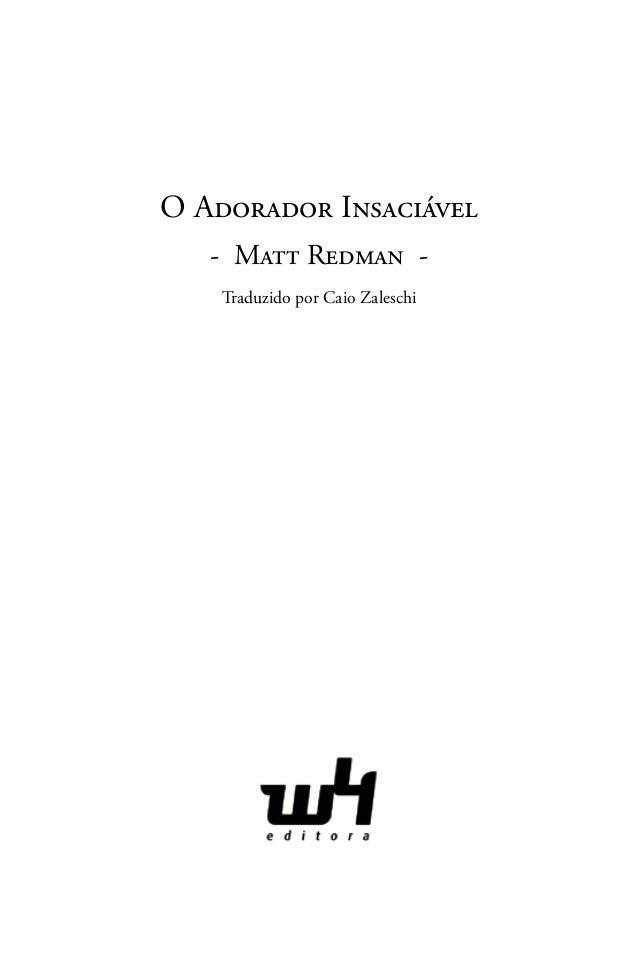 Matt RedmanO Adorador Insaciável   - Matt Redman -    Traduzido por Caio Zaleschi               3