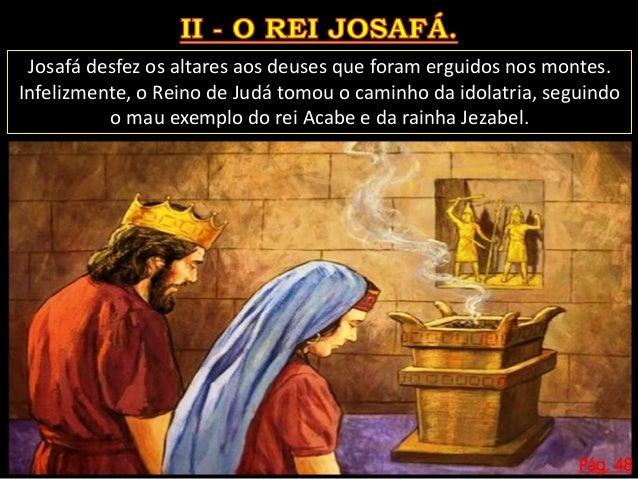 Pág. 48 2.O cuidado de Josafá em instruir o povo (2 Cr 17.1-19). No terceiro ano de seu reinado, Josafá ordenou aos levita...