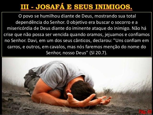 Pág. 49 É tempo de invocarmos o nome do Senhor em favor da nossa nação. Precisamos orar e jejuar a fim de que a crise polí...