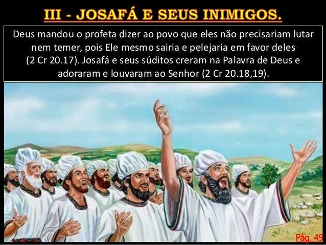Pág. 49 Houve grande júbilo e a certeza da vitória que o Senhor daria ao seu povo. Quando os exércitos inimigos se aproxim...