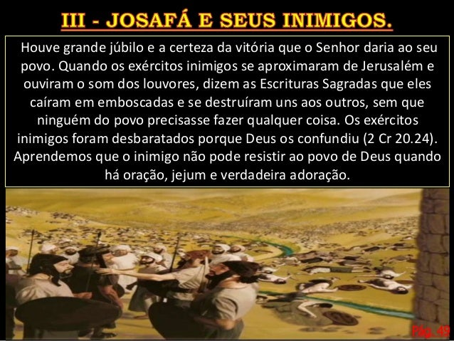 A história de Josafá é uma história de proezas. Ele buscou ao Senhor em jejum, oração e adoração e Deus lhe concedeu a vit...