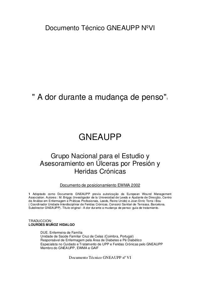 """Documento Técnico GNEAUPP nº VI Documento Técnico GNEAUPP NºVI """" A dor durante a mudança de penso""""1 GNEAUPP Grupo Nacional..."""