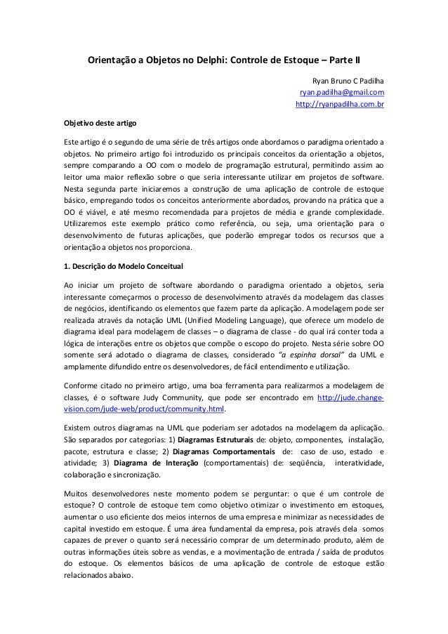 Orientação a Objetos no Delphi: Controle de Estoque – Parte II Ryan Bruno C Padilha ryan.padilha@gmail.com http://ryanpadi...