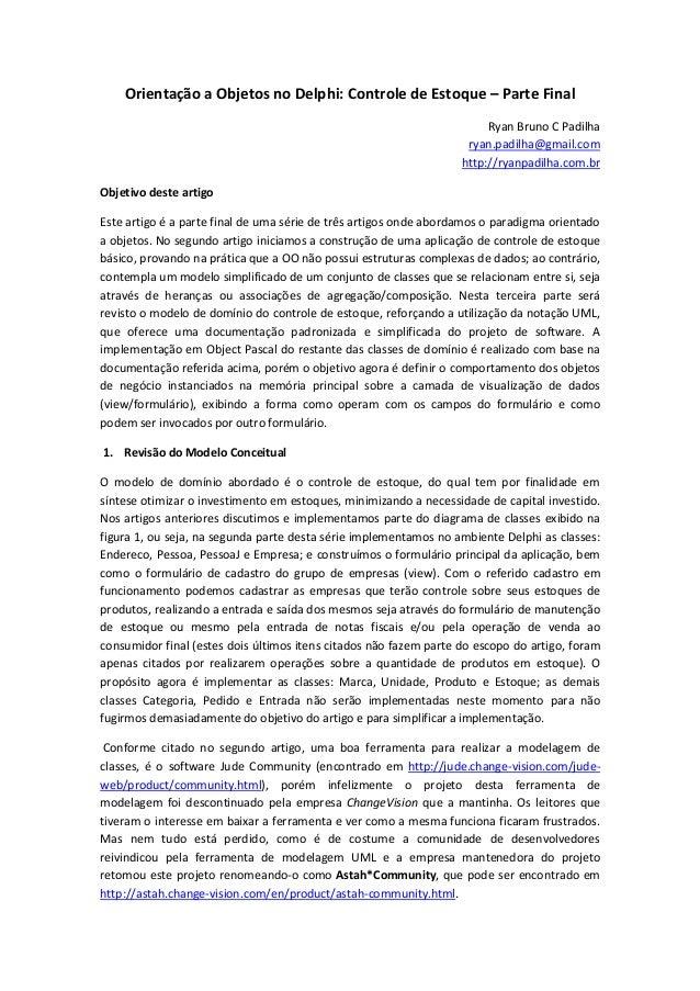 Orientação a Objetos no Delphi: Controle de Estoque – Parte Final Ryan Bruno C Padilha ryan.padilha@gmail.com http://ryanp...