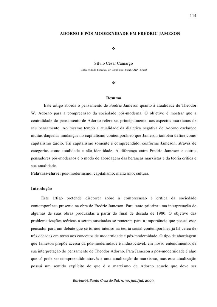114                  ADORNO E PÓS-MODERNIDADE EM FREDRIC JAMESON                                     Sílvio César Camargo ...