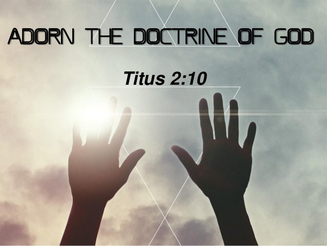 Adorn the Doctrine of God Titus 2:10