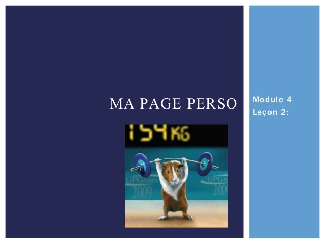MA PAGE PERSO  Module 4 Leçon 2: