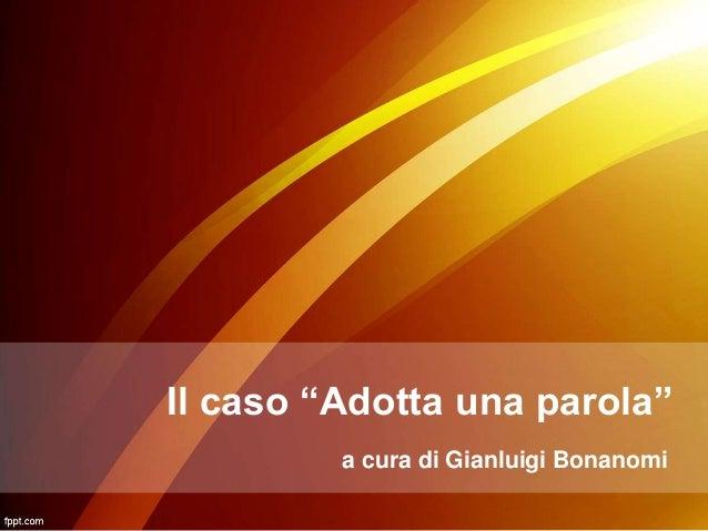 """Il caso """"Adotta una parola""""  a cura di Gianluigi Bonanomi"""