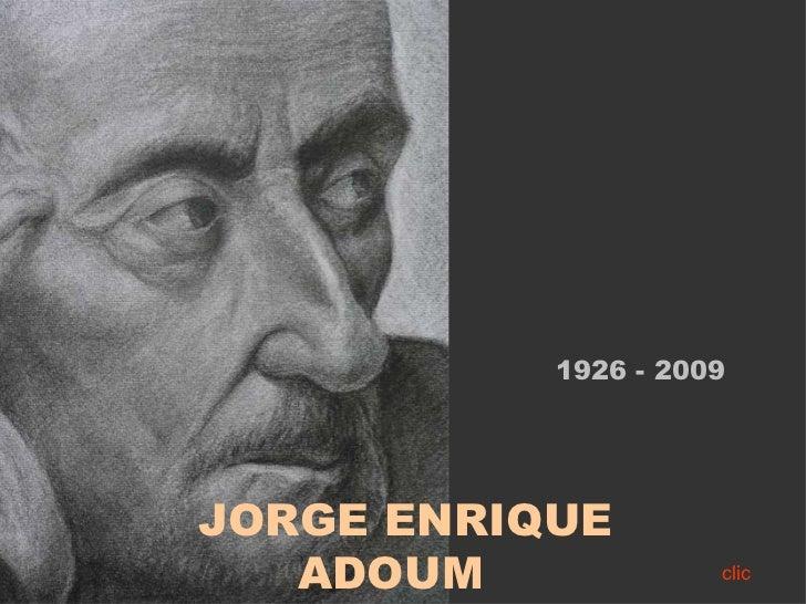 1926 - 2009JORGE ENRIQUE   ADOUM             clic