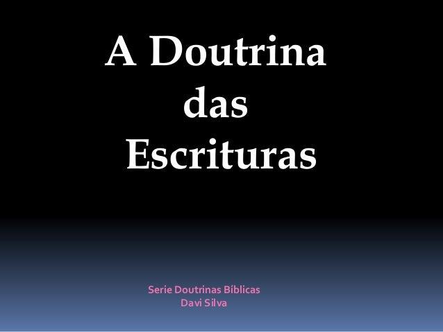 A Doutrina das Escrituras Serie Doutrinas Bíblicas Davi Silva