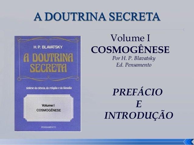 Volume I COSMOGÊNESE Por H. P. Blavatsky Ed. Pensamento PREFÁCIO E INTRODUÇÃO