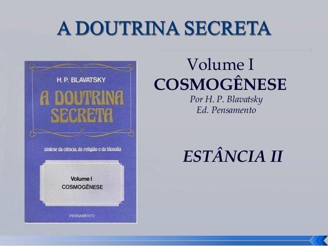 Volume I COSMOGÊNESE Por H. P. Blavatsky Ed. Pensamento ESTÂNCIA II 1
