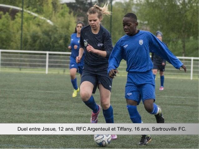 Duel entre Josue, 12 ans, RFC Argenteuil et Tiffany, 16 ans, Sartrouville FC.