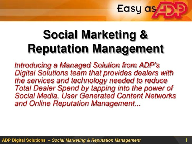 Social Marketing & Reputation Management <br />Introducing a Managed Solution from ADP's Digital Solutions team that provi...