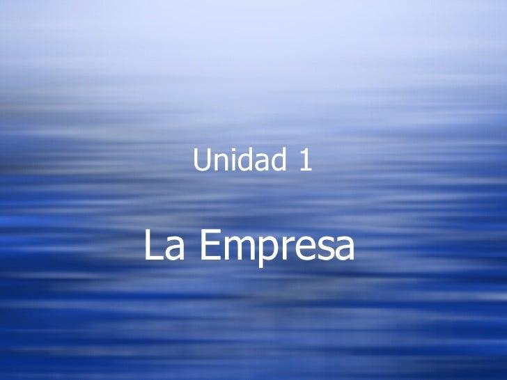 Unidad 1 La Empresa