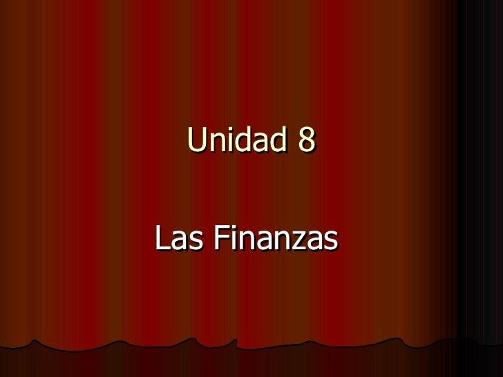 Unidad 8 Las Finanzas