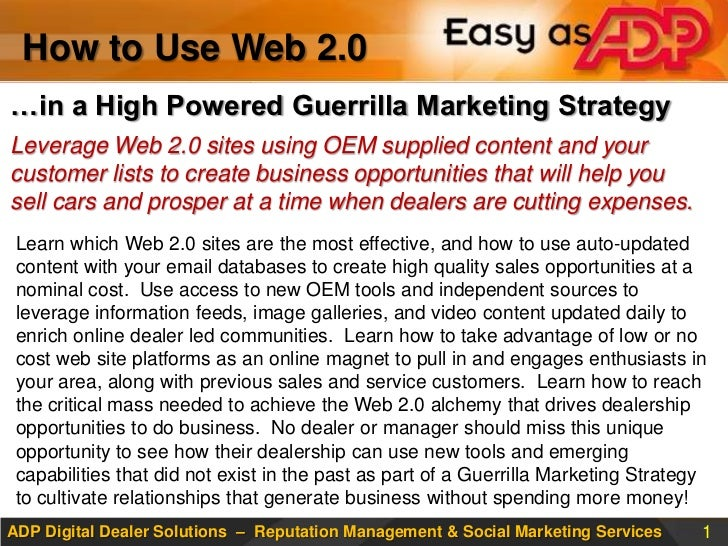 How to Use Web 2.0 <br />…in a High Powered Guerrilla Marketing Strategy<br />Leverage Web 2.0 sites using OEM supplied co...