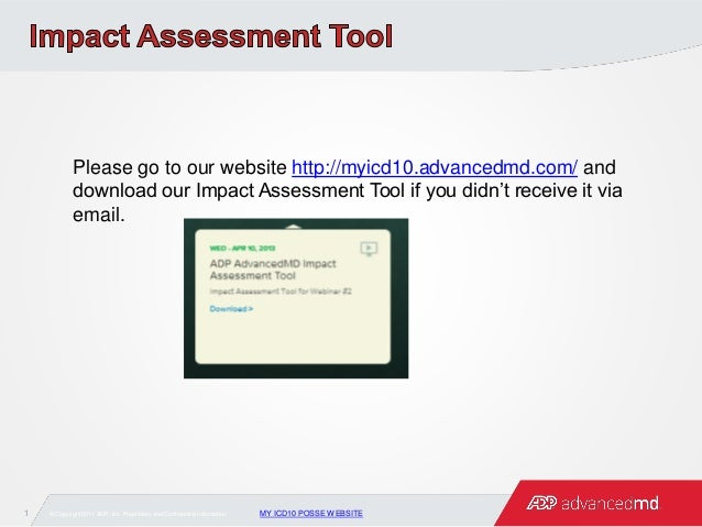 1 © Copyright 2011 ADP, Inc. Proprietary and Confidential Information. MY ICD10 POSSE WEBSITEPlease go to our website http...