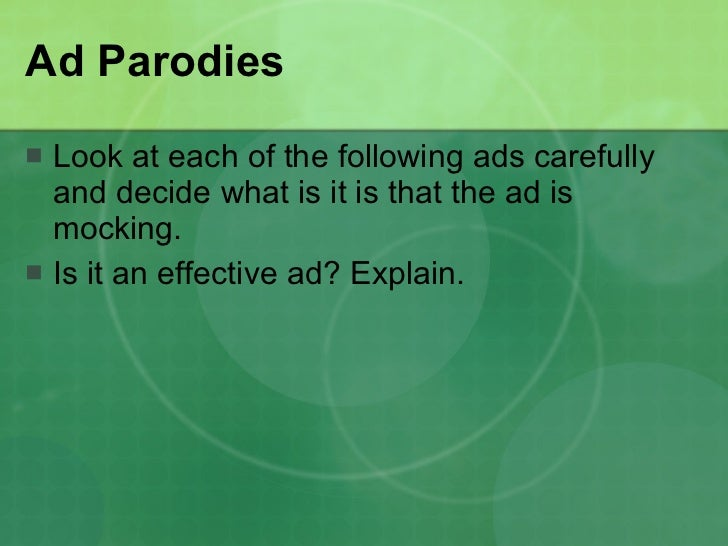 Ad Parodies <ul><li>Look at each of the following ads carefully and decide what is it is that the ad is mocking. </li></ul...