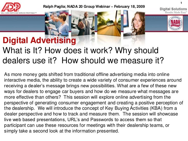 Digital Advertising <br />What is It? How does it work? Why should dealers use it?  How should we measure it? <br />As mor...