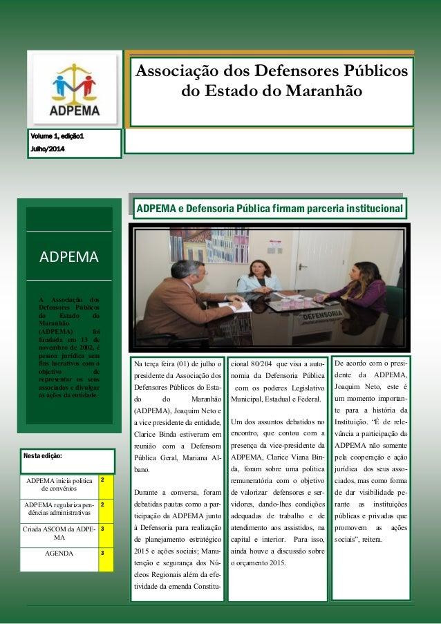 Na terça feira (01) de julho o presidente da Associação dos Defensores Públicos do Esta- do do Maranhão (ADPEMA), Joaquim ...