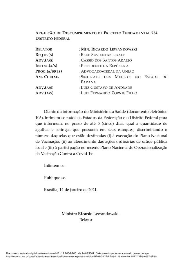 ARGUI��O DE DESCUMPRIMENTO DE PRECEITO FUNDAMENTAL 754 DISTRITO FEDERAL RELATOR : MIN. RICARDO LEWANDOWSKI REQTE.(S) :REDE...