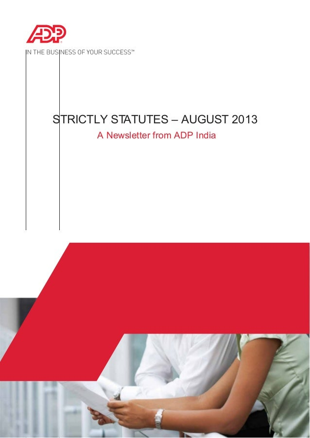 STRICTLY STATUTES – AUGUST 2013 A Newsletter from ADP India