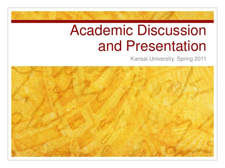 Academic Discussion and Presentation<br />Kansai University, Spring 2011<br />