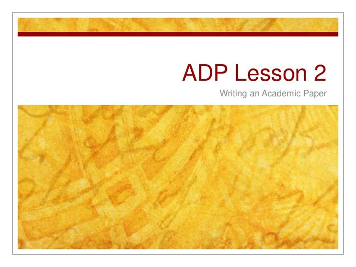 ADP Lesson 2<br />Writing an Academic Paper<br />