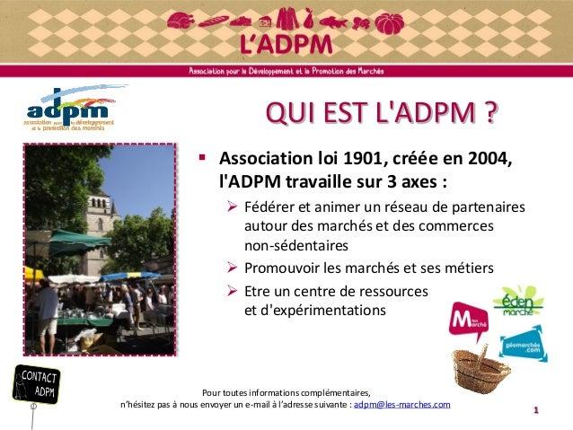QUI EST L'ADPM ?  Association loi 1901, créée en 2004, l'ADPM travaille sur 3 axes :  Fédérer et animer un réseau de par...