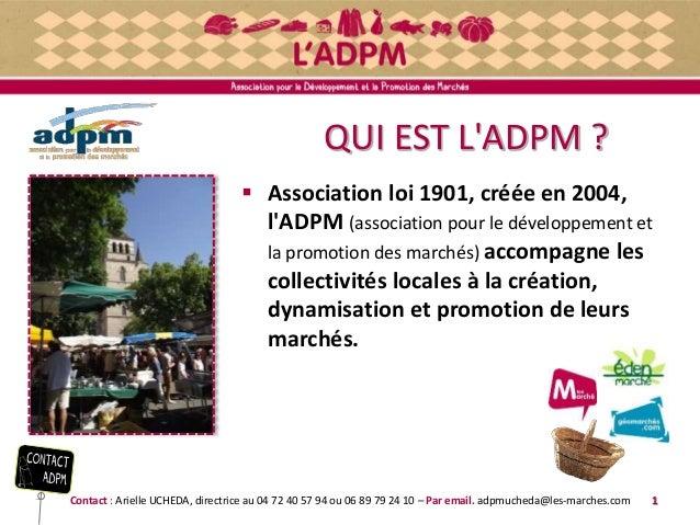 QUI EST L'ADPM ?  Association loi 1901, créée en 2004, l'ADPM (association pour le développement et la promotion des marc...