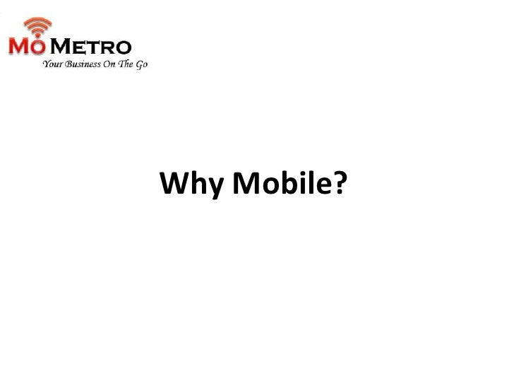 <br />Why Mobile?<br />