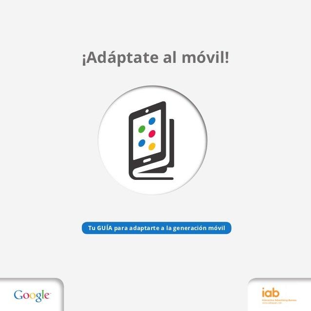 ¡Adáptate al móvil!Tu GUÍA para adaptarte a la generación móvil