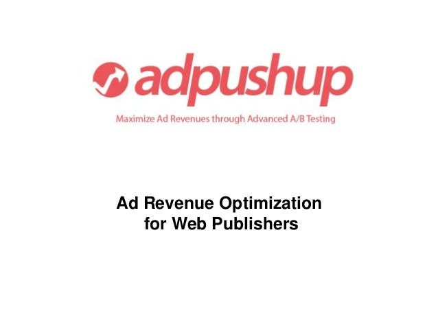 Ad Revenue Optimization  for Web Publishers