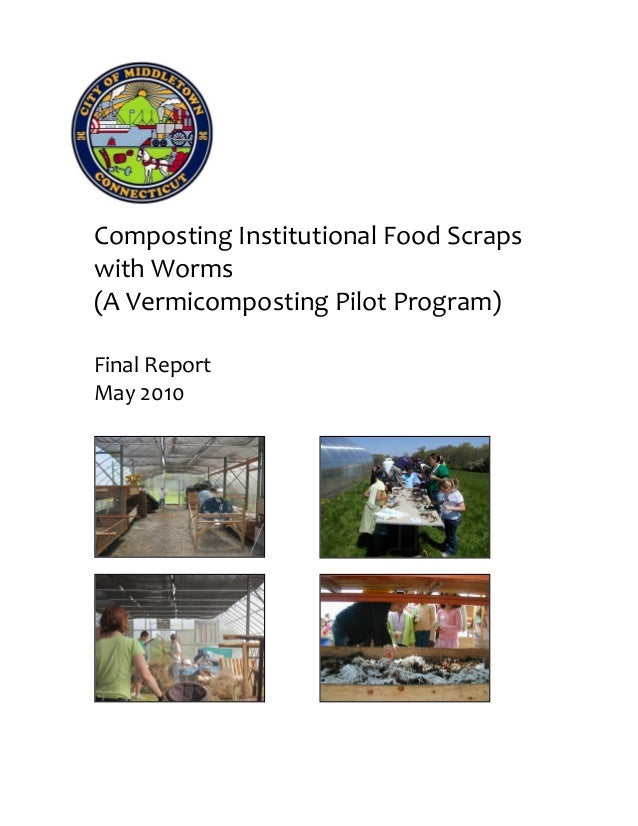 Composting Institutional Food Scraps with Worms (A Vermicomposting Pilot Program) Final Report May 2010