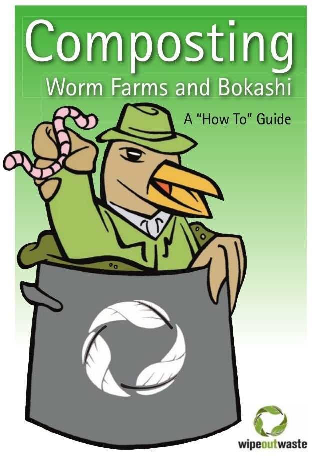 """Composting Worm Farms and Bokashi A """"How To"""" Guide"""