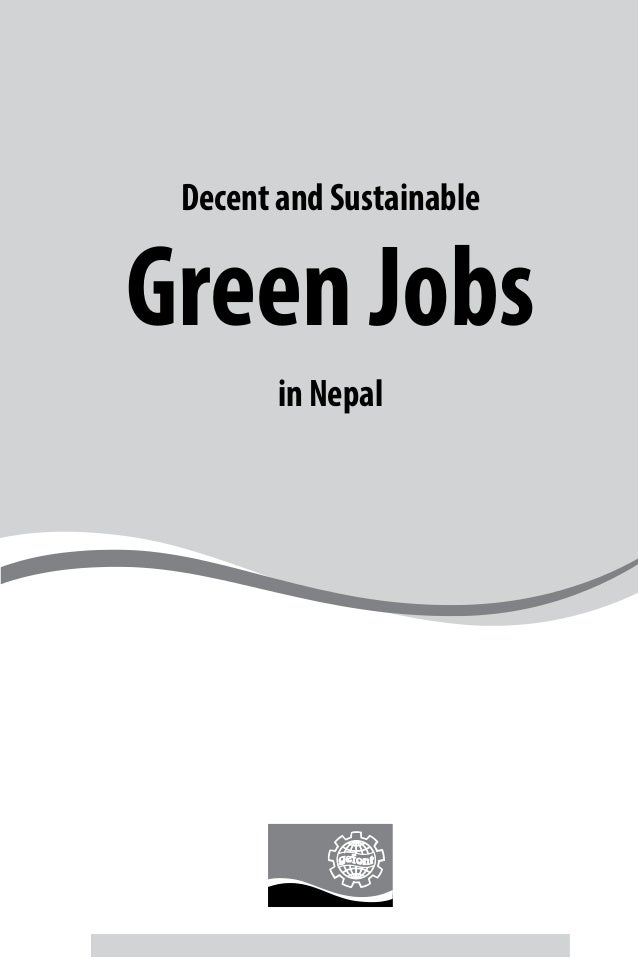 A Study on Situation Analysis of DomesticWorkers in Nepal Decent and Sustainable Green Jobs in Nepal