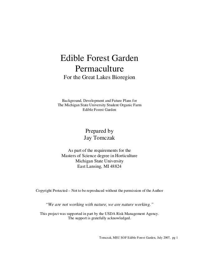 Tomczak, MSU SOF Edible Forest Garden, July 2007, pg 1 Edible Forest Garden Permaculture For the Great Lakes Bioregion Bac...