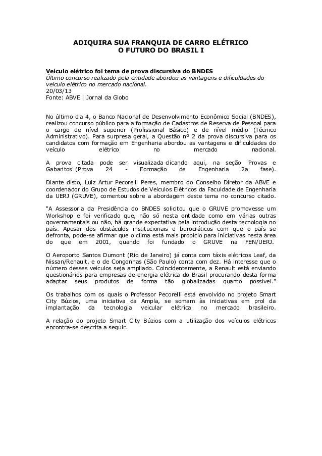 ADIQUIRA SUA FRANQUIA DE CARRO ELÉTRICOO FUTURO DO BRASIL IVeículo elétrico foi tema de prova discursiva do BNDESÚltimo co...