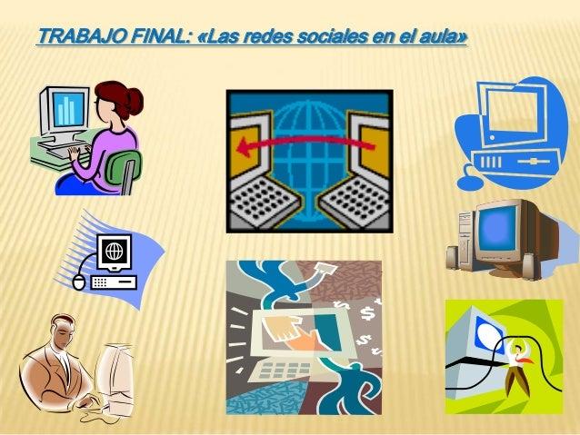 TRABAJO FINAL: «Las redes sociales en el aula»