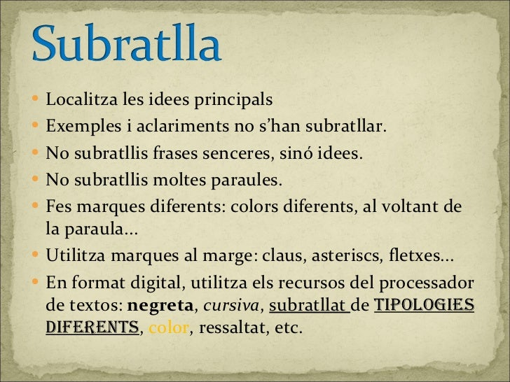 <ul><li>Localitza les idees principals </li></ul><ul><li>Exemples i aclariments no s'han subratllar. </li></ul><ul><li>No ...